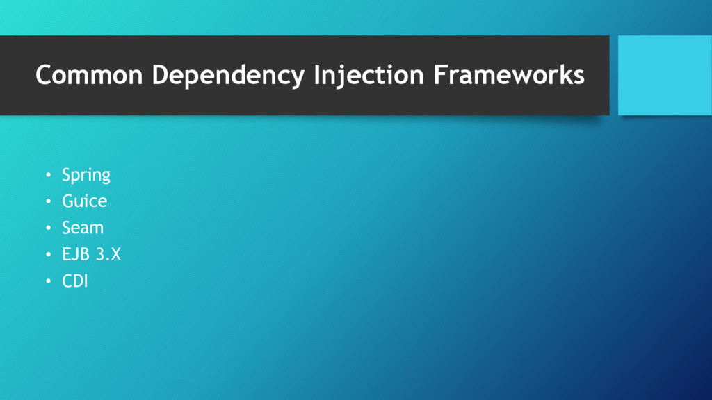 Common Dependency Injection Frameworks • Spring...