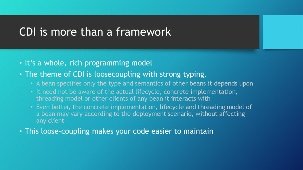 CDI is more than a framework • It's a whole, ri...