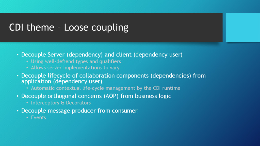 CDI theme – Loose coupling • Decouple Server (d...
