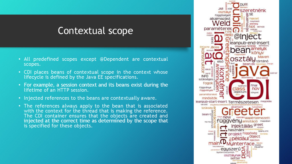 Contextual scope • All predefined scopes except...