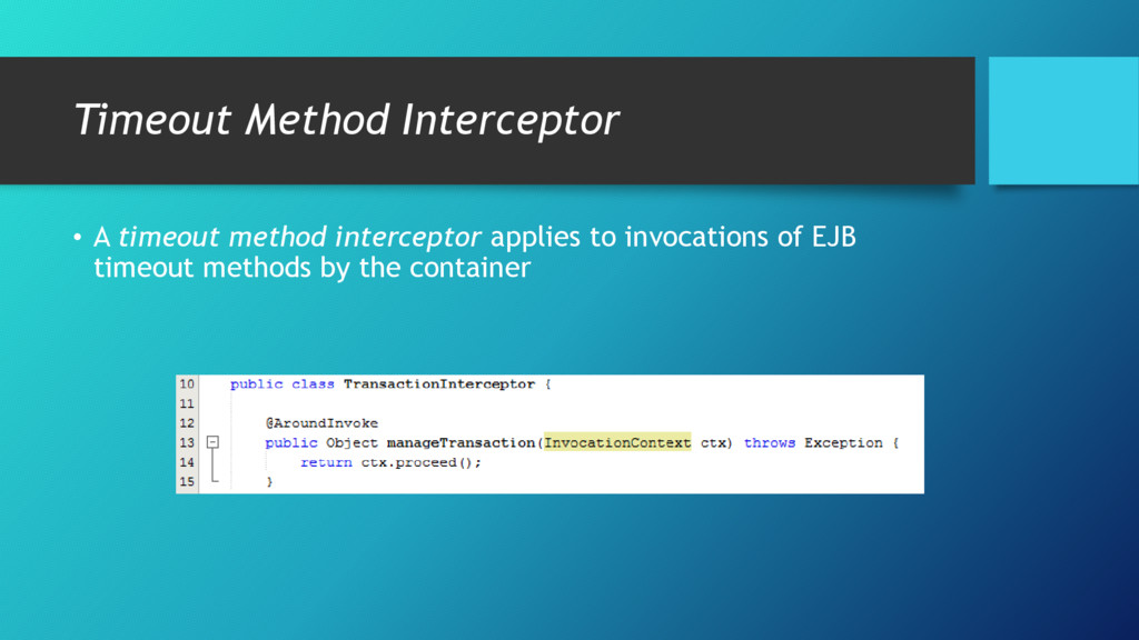 Timeout Method Interceptor • A timeout method i...