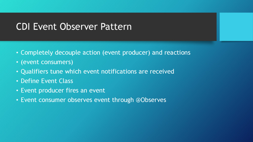 CDI Event Observer Pattern • Completely decoupl...