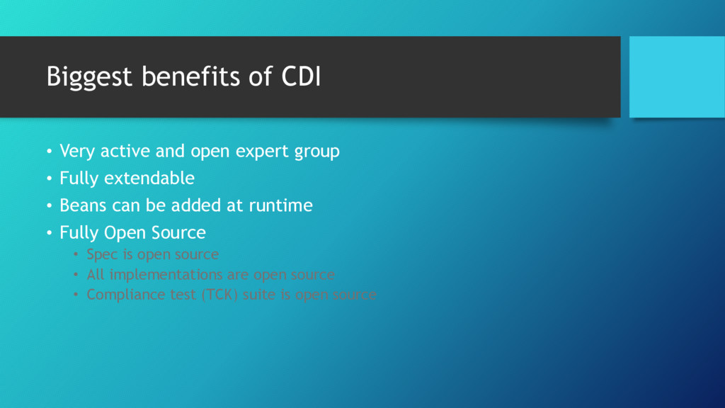 Biggest benefits of CDI • Very active and open ...