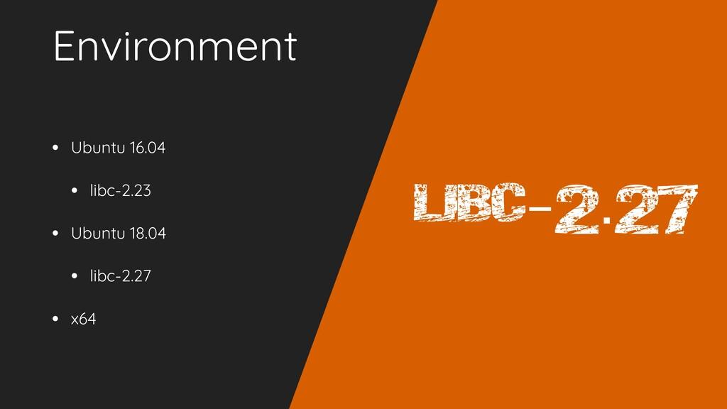 Environment • Ubuntu 16.04 • libc-2.23 • Ubuntu...