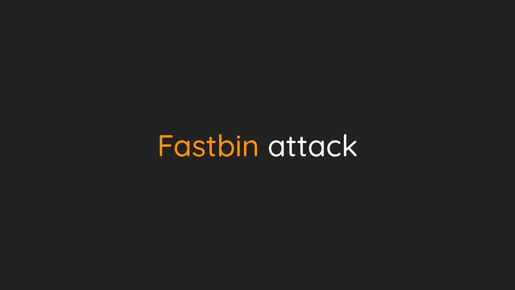 Fastbin attack