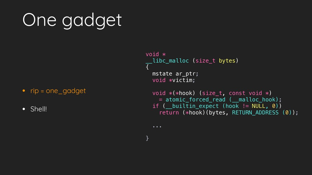 One gadget • rip = one_gadget • Shell! void * _...