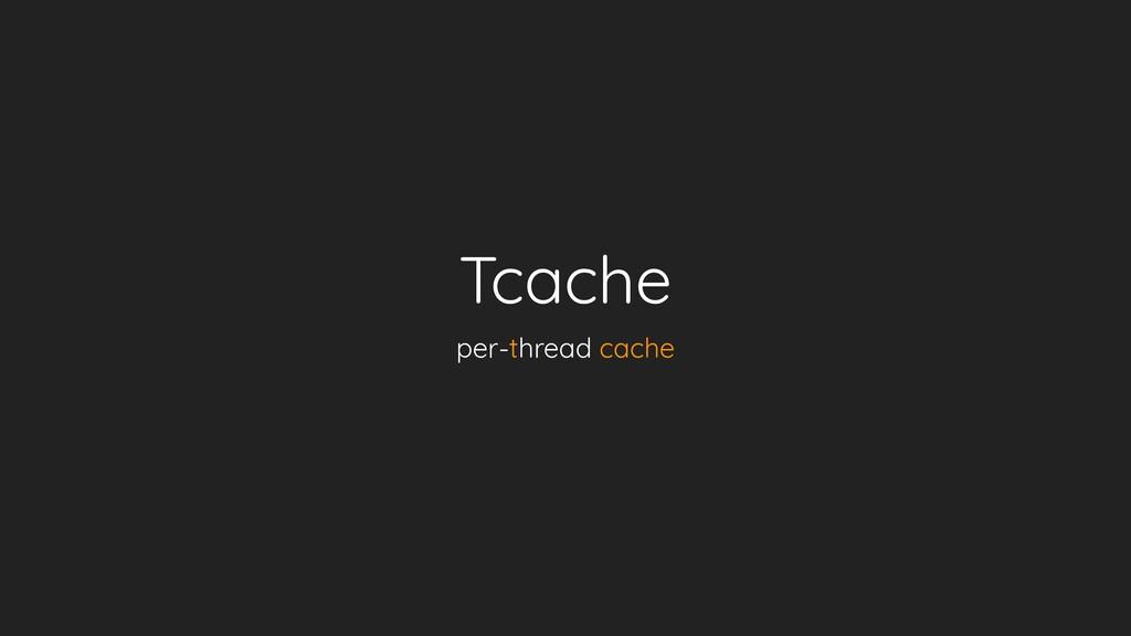 Tcache per-thread cache