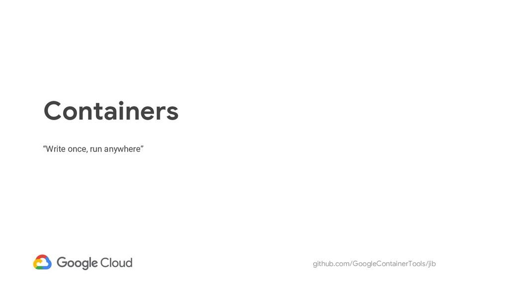 github.com/GoogleContainerTools/jib Containers ...