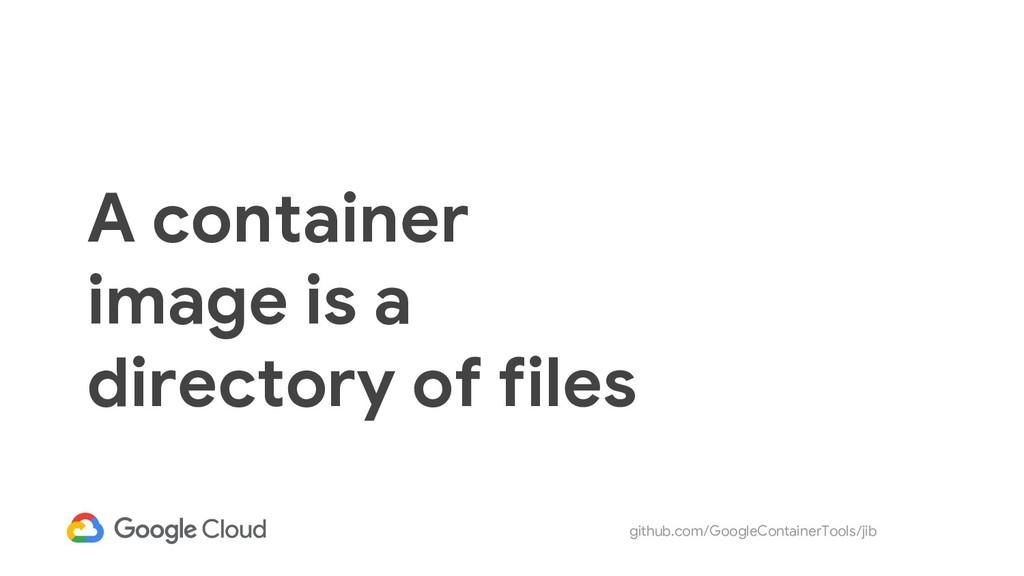 github.com/GoogleContainerTools/jib A container...