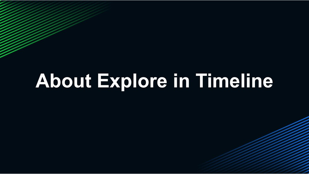 About Explore in Timeline
