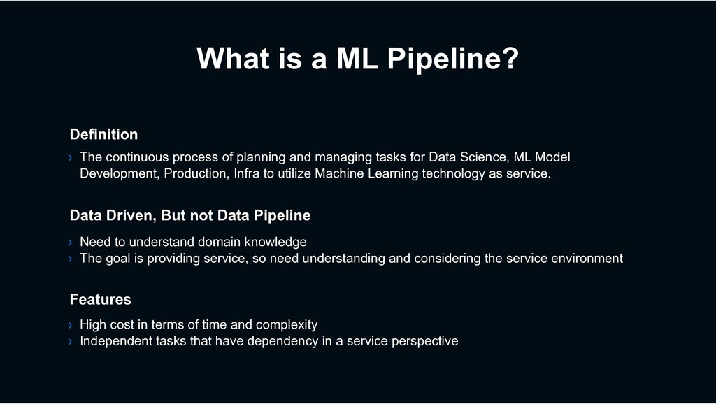 What is a ML Pipeline? › High cost in terms of ...