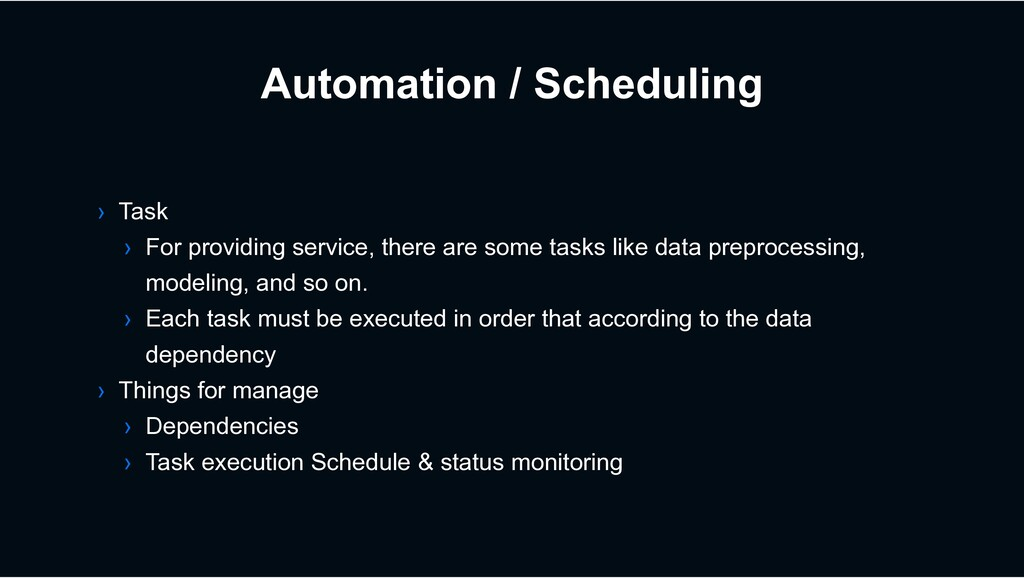 Automation / Scheduling › Task › For providing ...