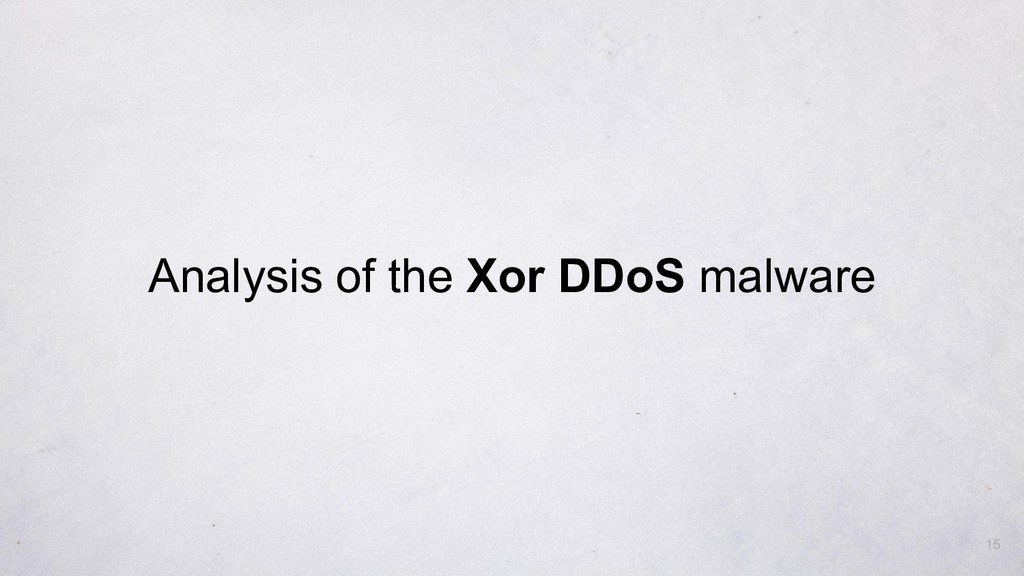 Analysis of the Xor DDoS malware 15