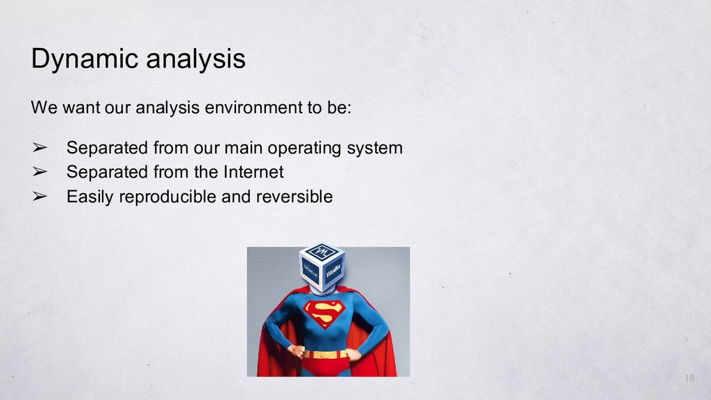 Dynamic analysis We want our analysis environme...