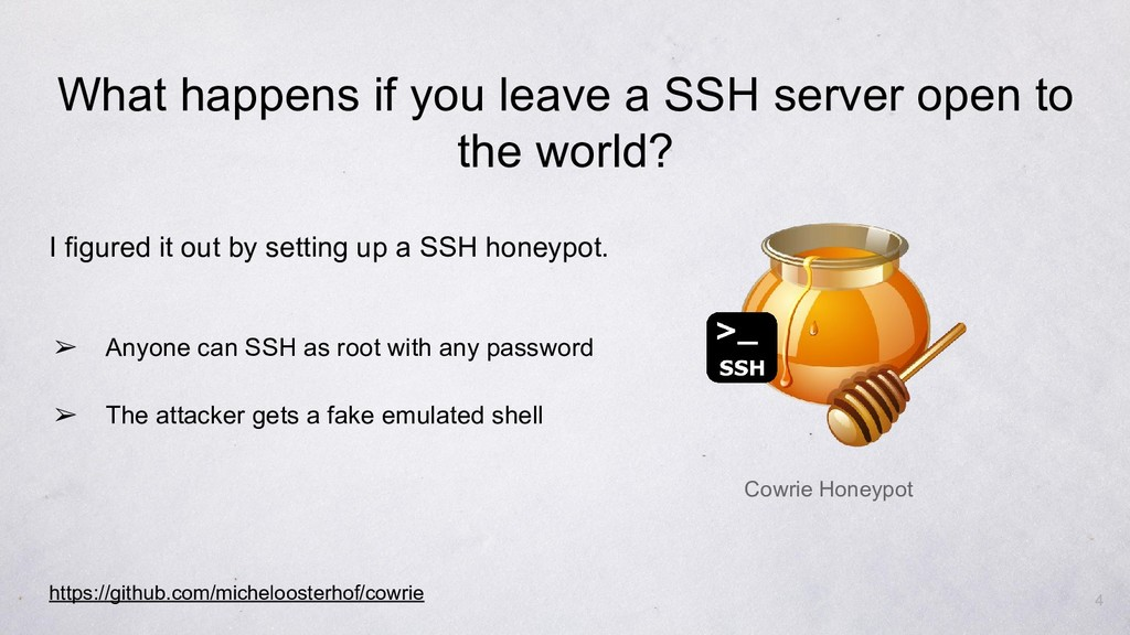 I figured it out by setting up a SSH honeypot. ...