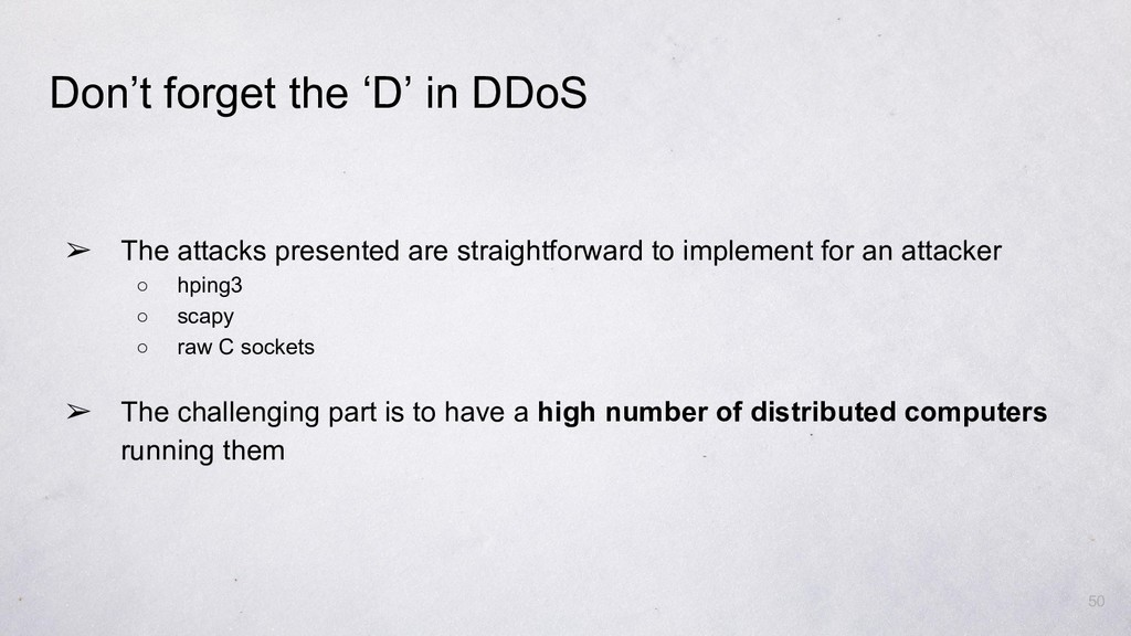 Don't forget the 'D' in DDoS ➢ The attacks pres...
