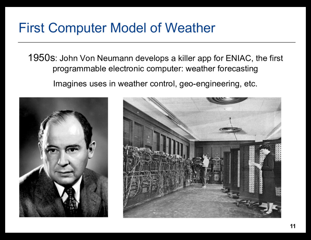 11 First Computer Model of Weather 1950s: John ...