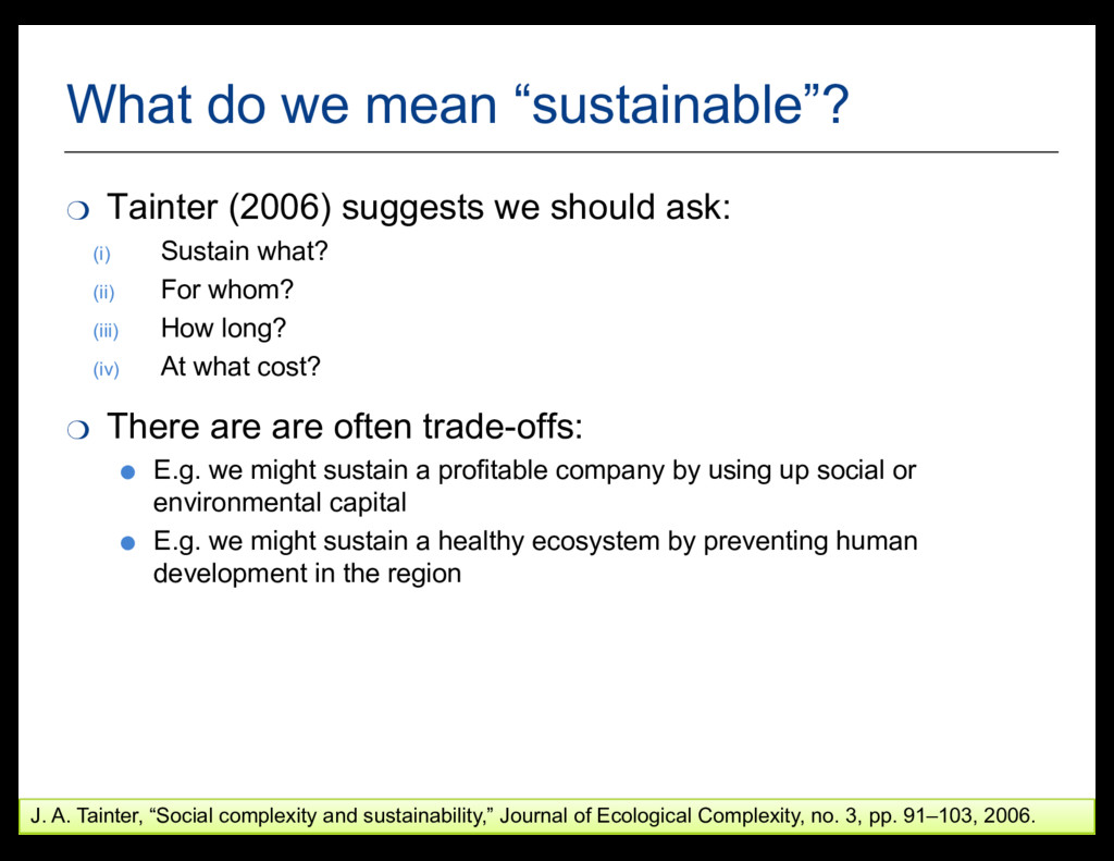 """27 What do we mean """"sustainable""""? ❍ Tainter (20..."""