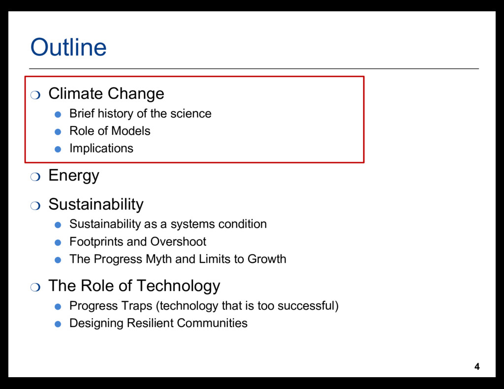 4 Outline ❍ Climate Change ● Brief history of t...