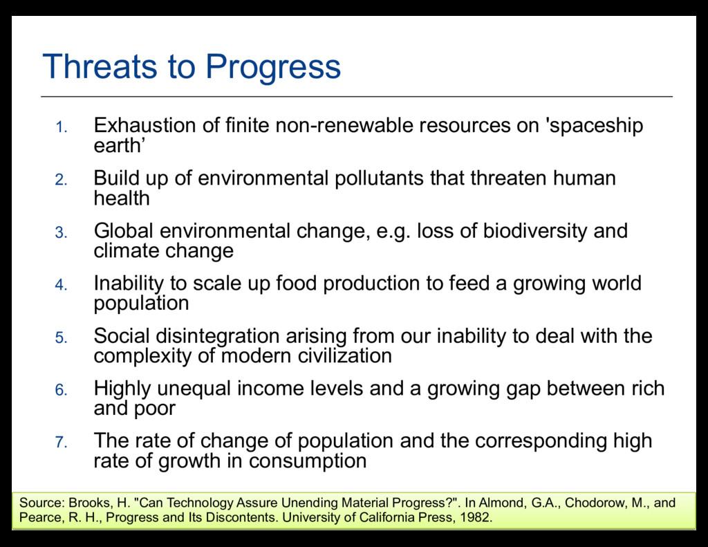35 Threats to Progress 1. Exhaustion of finite ...