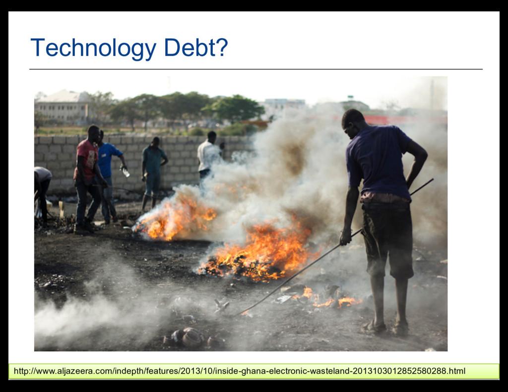 43 Technology Debt? http://www.aljazeera.com/in...