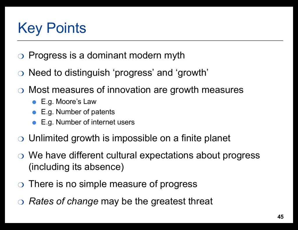 45 Key Points ❍ Progress is a dominant modern m...