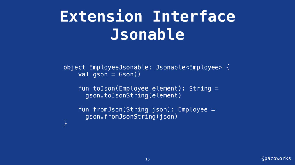 @pacoworks Extension Interface Jsonable object ...