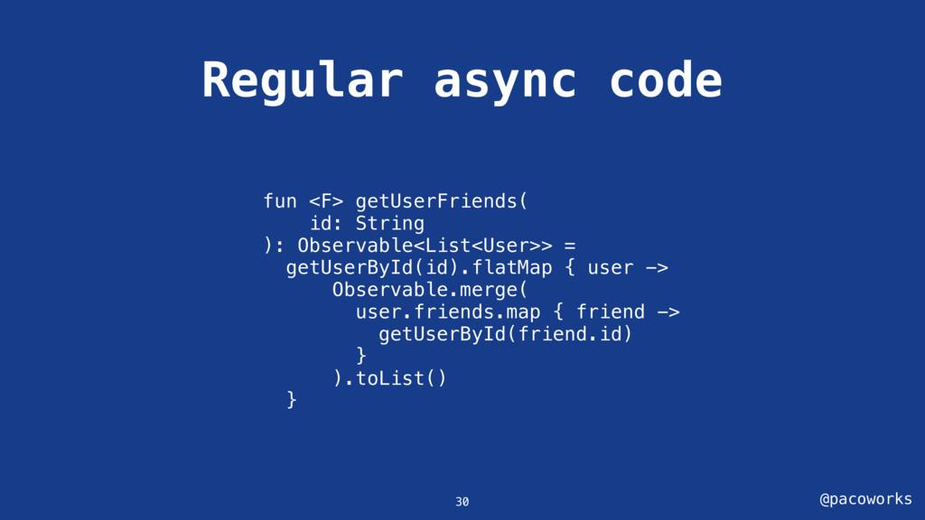 @pacoworks Regular async code 30 fun <F> getUse...