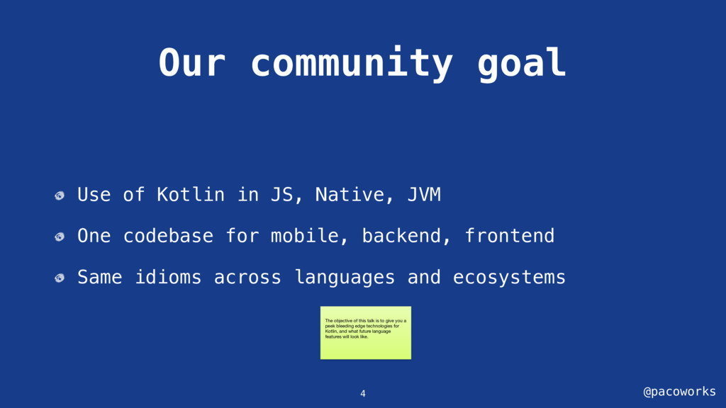 @pacoworks Our community goal Use of Kotlin in ...