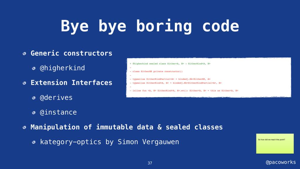 @pacoworks Bye bye boring code 37 Generic const...