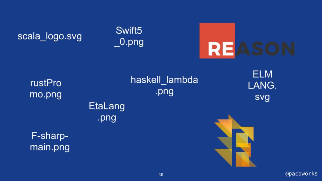 @pacoworks 40 scala_logo.svg Swift5 _0.png ELM...