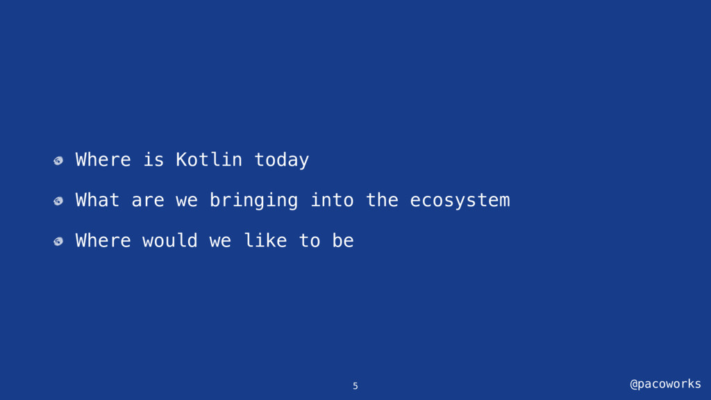 @pacoworks Where is Kotlin today What are we br...