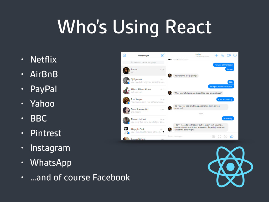 Who's Using React • Netflix • AirBnB • PayPal • ...