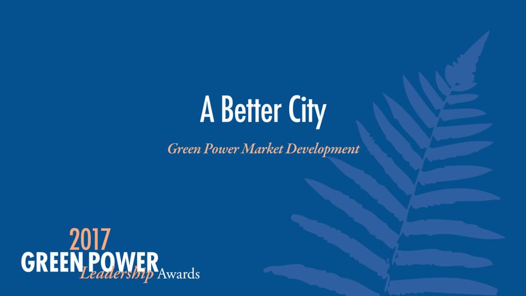 Green Power Market Development A Better City