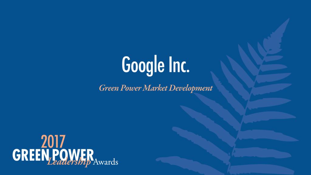 Green Power Market Development Google Inc.