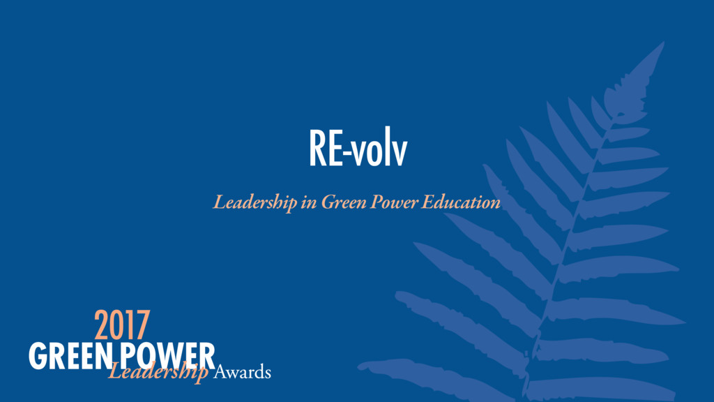 Leadership in Green Power Education RE-volv