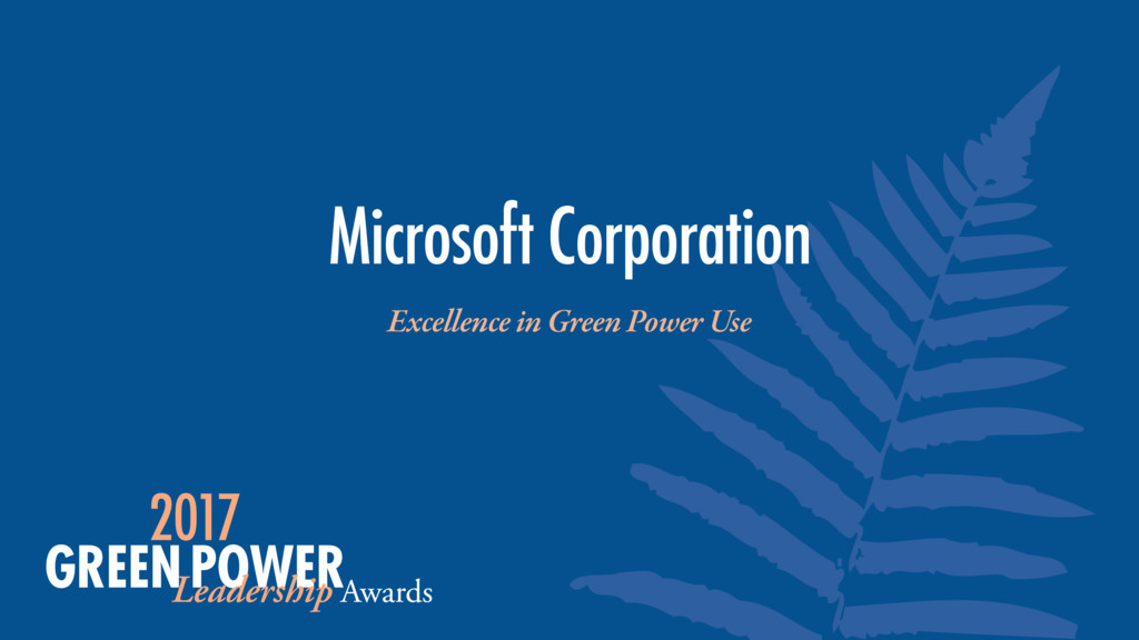 Excellence in Green Power Use Microsoft Corpora...
