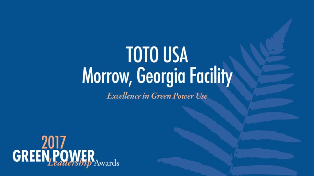 TOTO USA Morrow, Georgia Facility Excellence i...