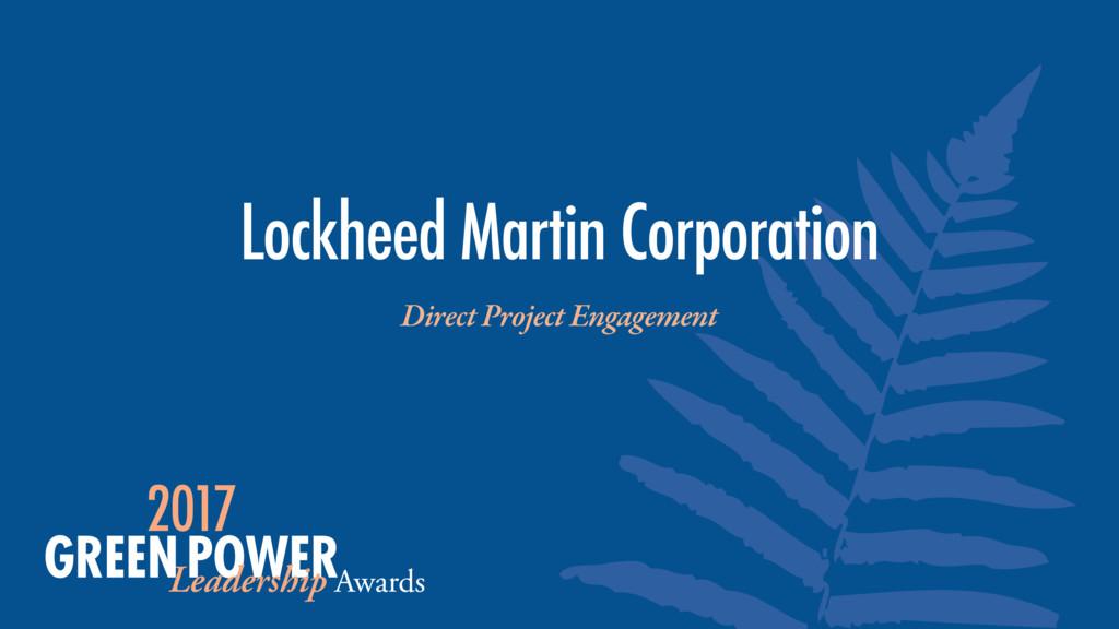 Lockheed Martin Corporation Direct Project Enga...