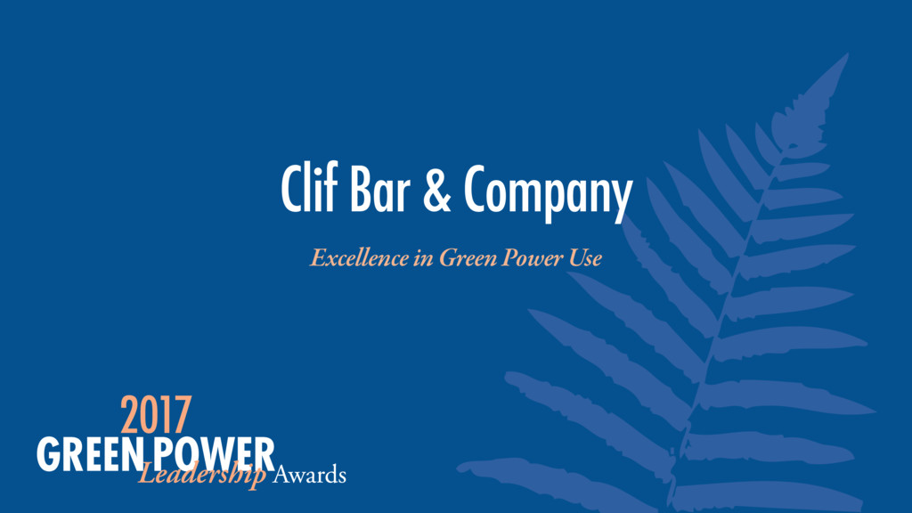 Excellence in Green Power Use Clif Bar & Company