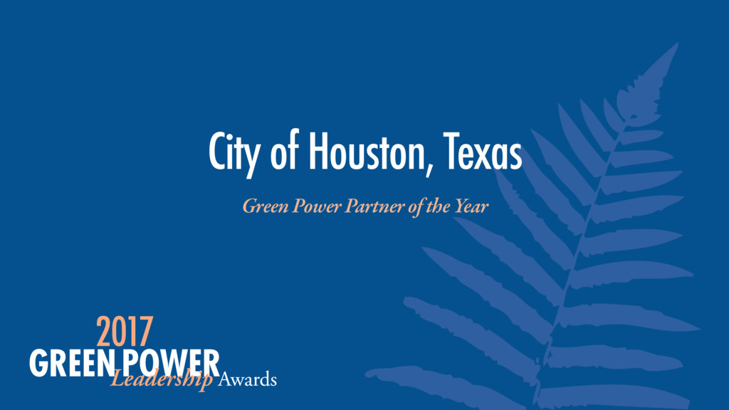 City of Houston, Texas Green Power Partner of t...