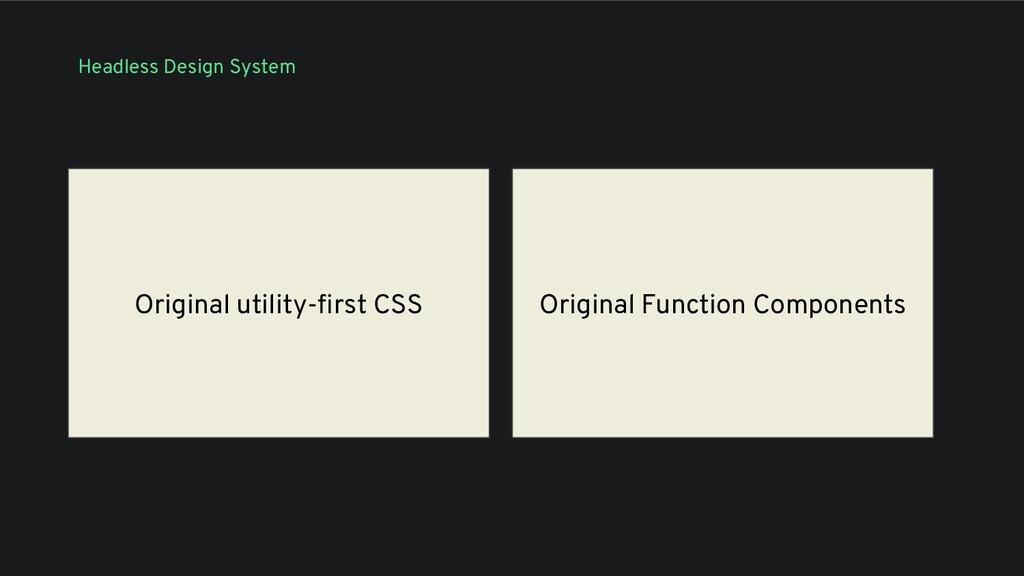 Original utility-first CSS Original Function Com...