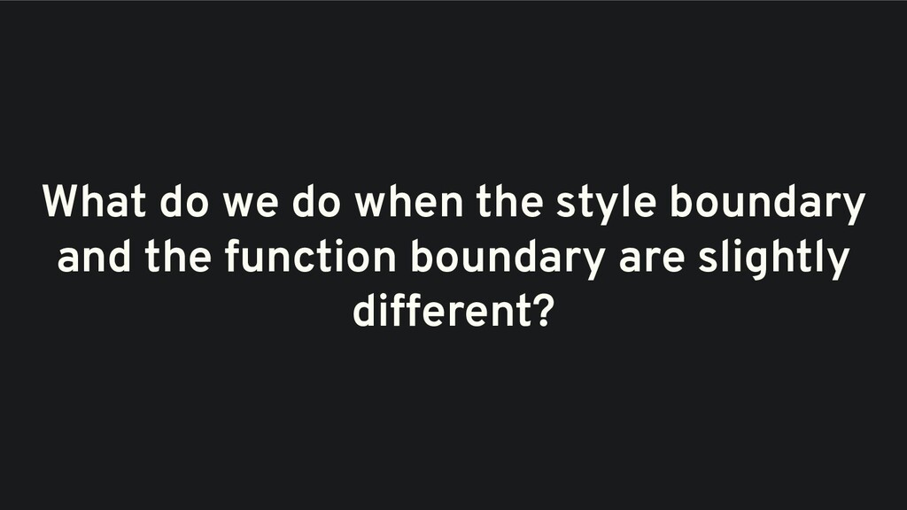 What do we do when the style boundary and the f...