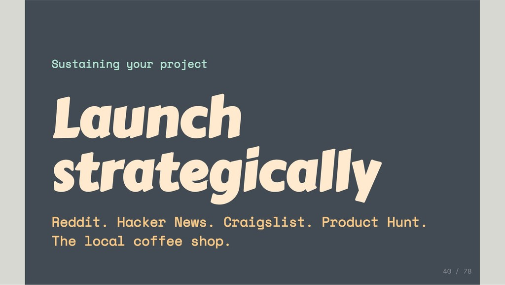 Sustaining your project Launch strategically Re...