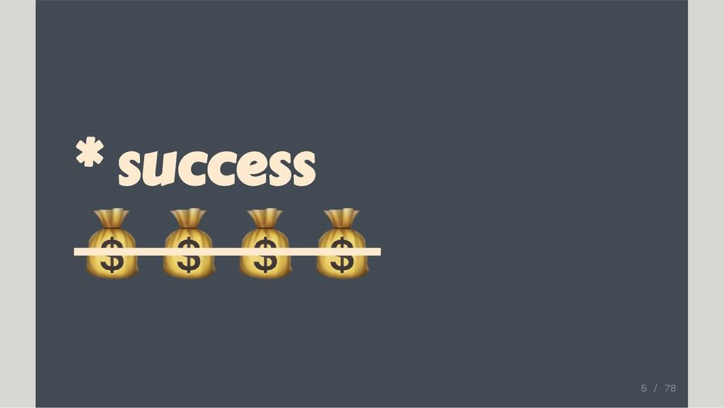 * success 5 / 78