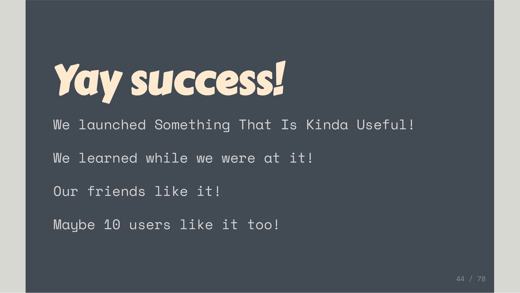 Yay success! We launched Something That Is Kind...