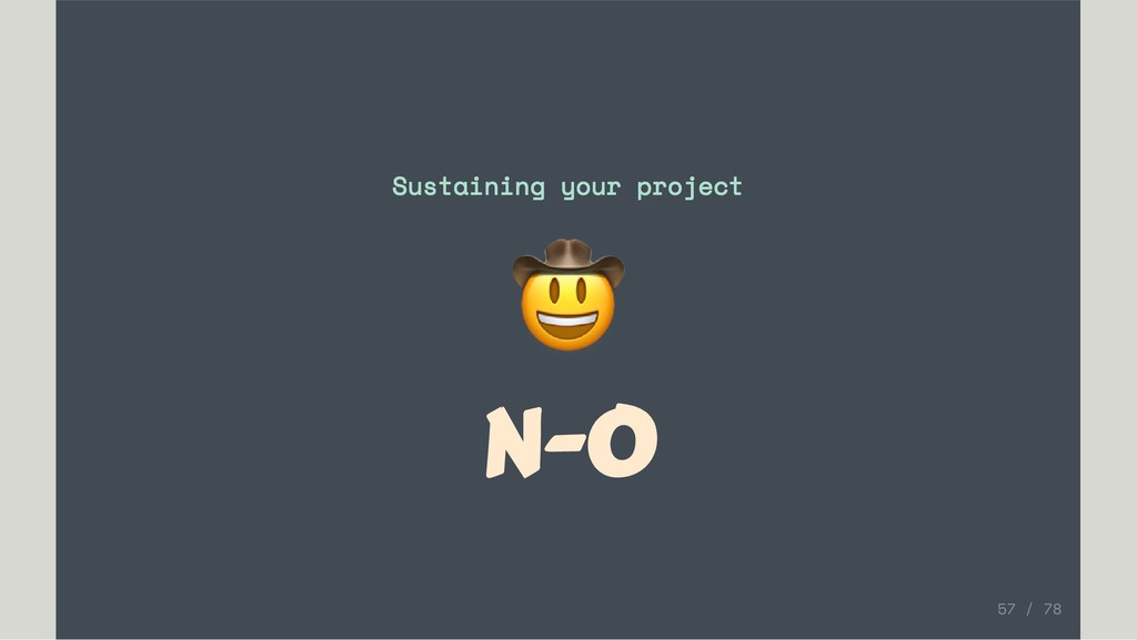 Sustaining your project N-O 57 / 78