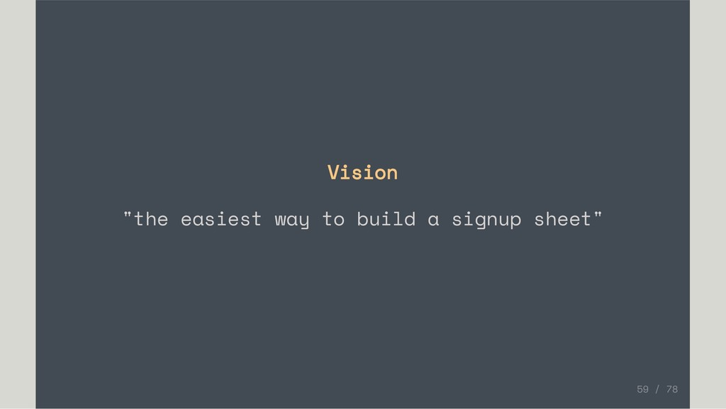"""Vision """"the easiest way to build a signup sheet..."""