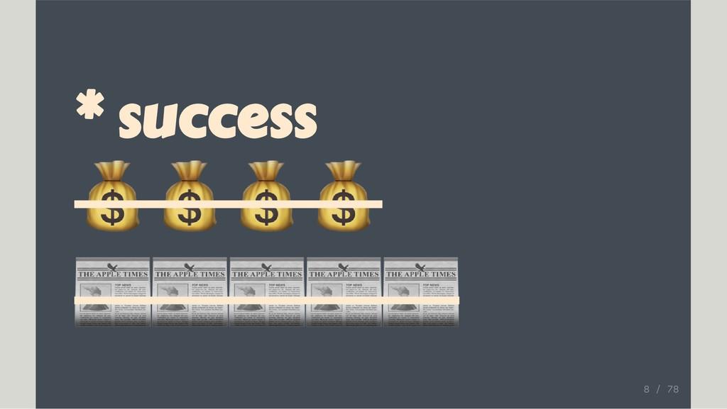 * success 8 / 78