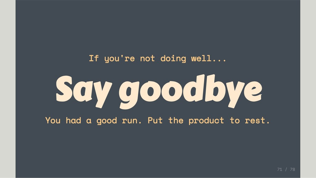 If you're not doing well... Say goodbye You had...